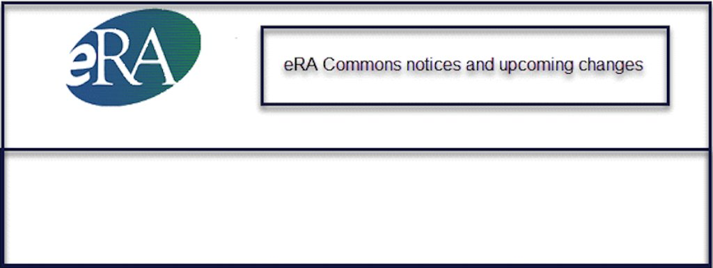 eRA Commons notices and upcoming changes