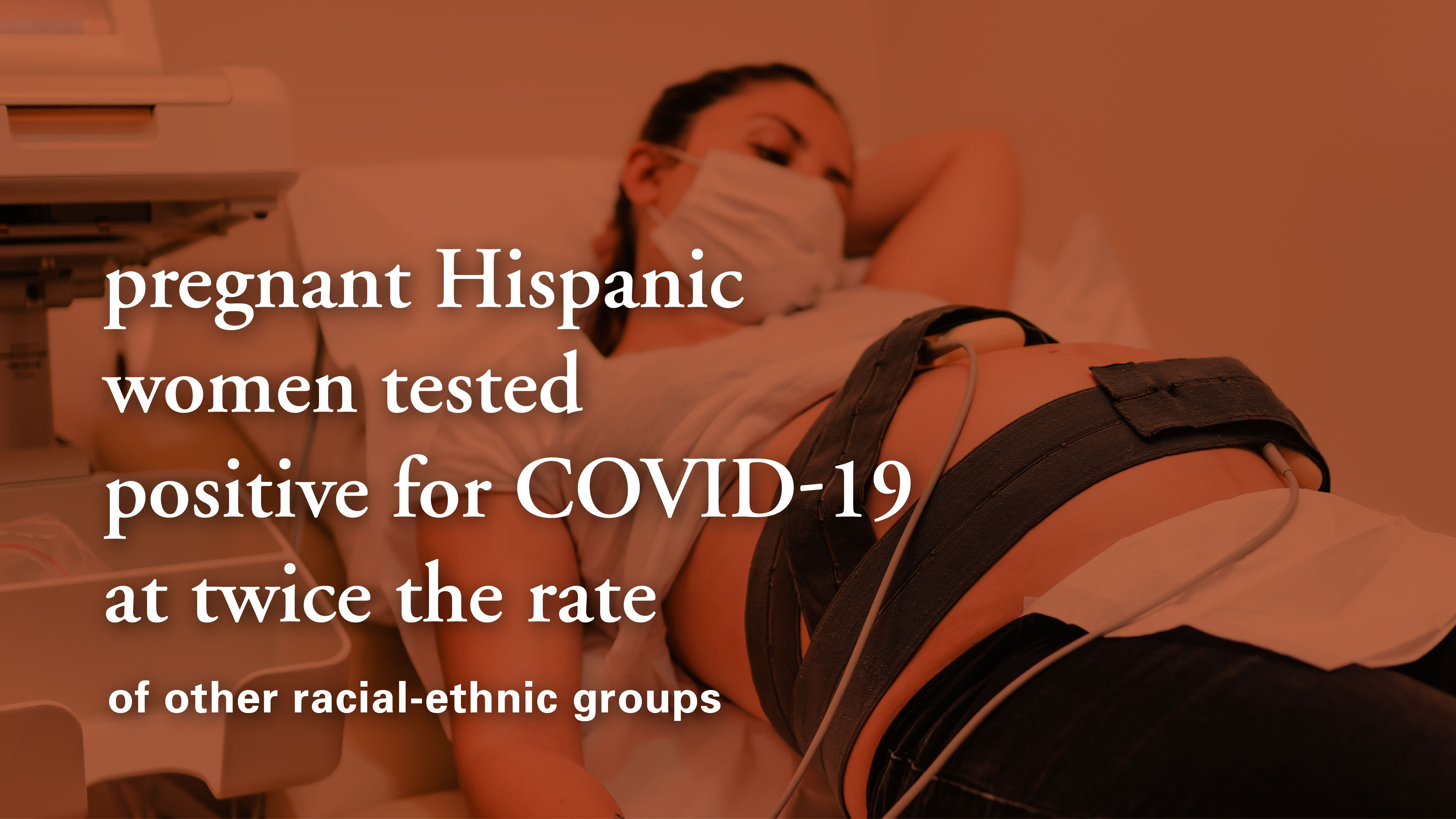 Pregnant Hispanic women tested positive for COVID-19 at nearly twice the rate of other racial-ethnic groups. (Photo by Getty Images and Lauren Mathews/UTHealth)