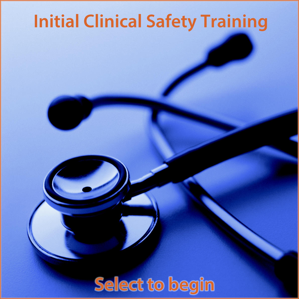 Initial Clinical Safety Training