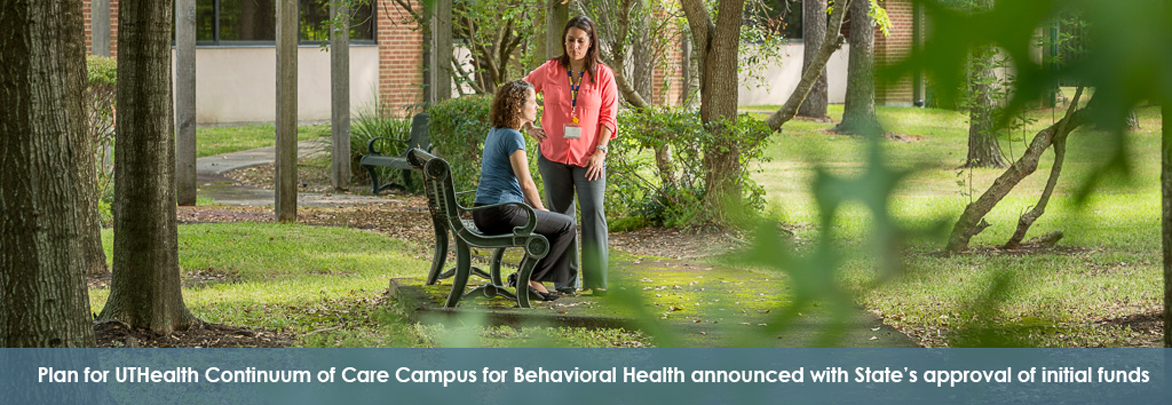 Plan for UTHealth Continuum of Care Campus for Behavioral Health announced with State's approval of initial funds