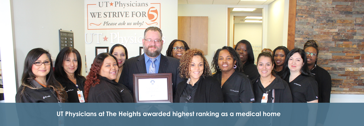 UT Physicians at The Heights awarded highest ranking as a medical home