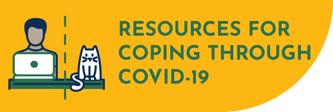 RESOURCES FOR COPING THROUGH COVID-19