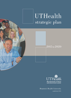UTHealth 2015 to 2020 Strategic Plan